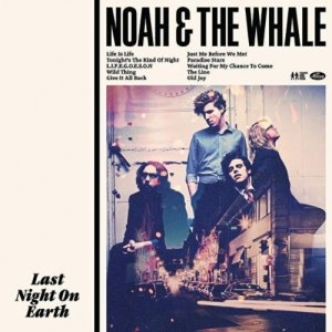 Noah and the Whale, Last Night on Earth